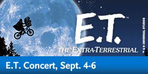 E.T. Concert, Sept. 4-6
