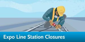 Expo Line Closures