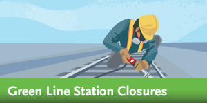 Green Line Station Closures