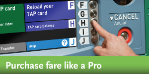 TAP TVM - Purchase fare like a Pro!