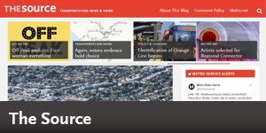 Read The Source, Metro's Transportation News and Views blog.