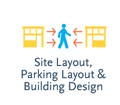 Site Layout, Parking Layout, and Building Design