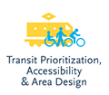 Transit Prioritization, Accessibility, and Area Design