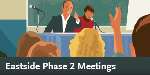 Eastside Phase 2 - Community Meetings