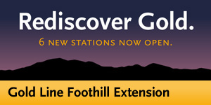Gold Line Foothill Extension - NOW OPEN