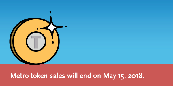 Metro token sales will end May 15, 2018